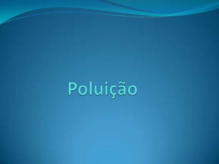 Poluição <br />