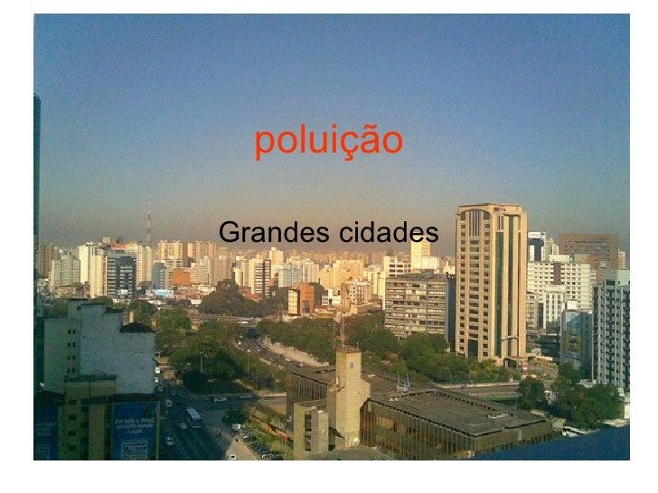poluição Grandes cidades
