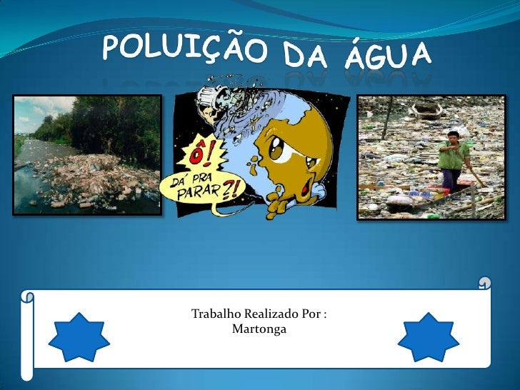 Poluição da Água<br />Trabalho Realizado Por : <br />Martonga <br />