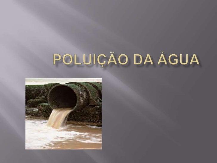 Poluição da Água<br />