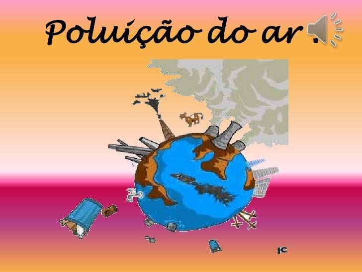 Poluiçãodoar.<br />