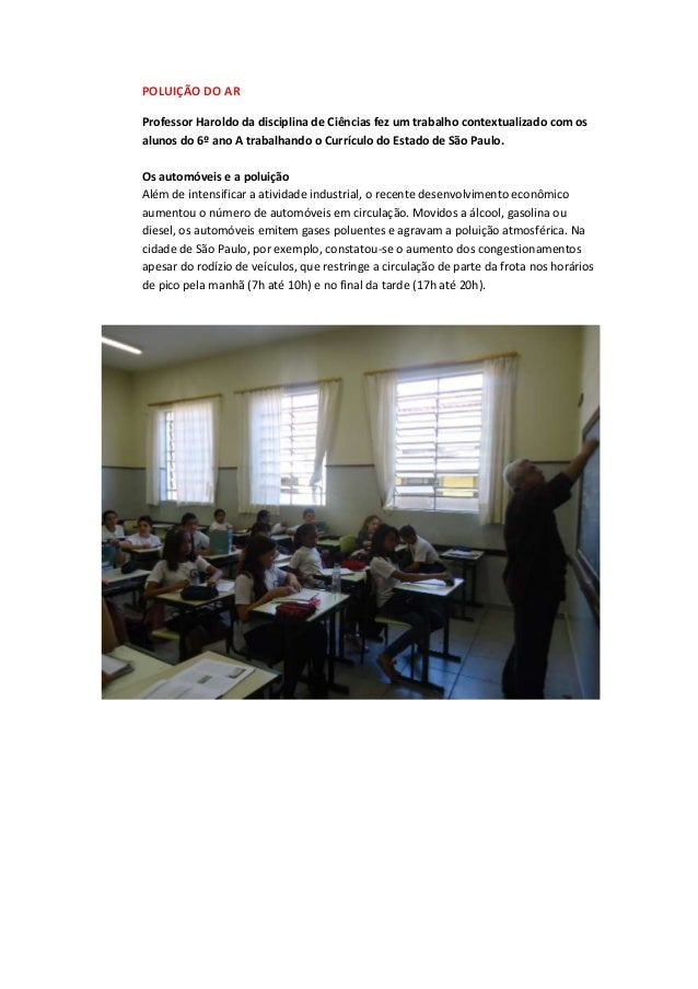 POLUIÇÃO DO AR Professor Haroldo da disciplina de Ciências fez um trabalho contextualizado com os alunos do 6º ano A traba...