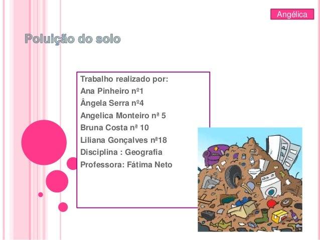 Trabalho realizado por: Ana Pinheiro nº1 Ângela Serra nº4 Angelica Monteiro nª 5 Bruna Costa nª 10 Liliana Gonçalves nª18 ...