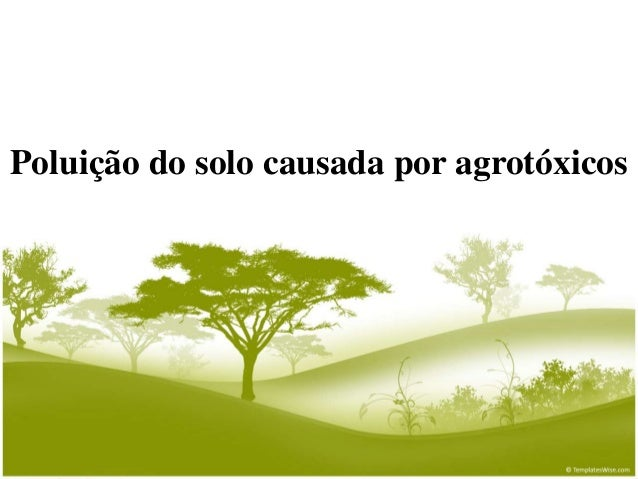 Poluição do solo causada por agrotóxicos