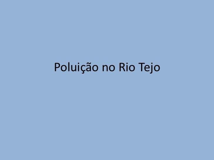 Poluição no Rio Tejo