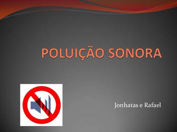 Jonhatas e Rafael