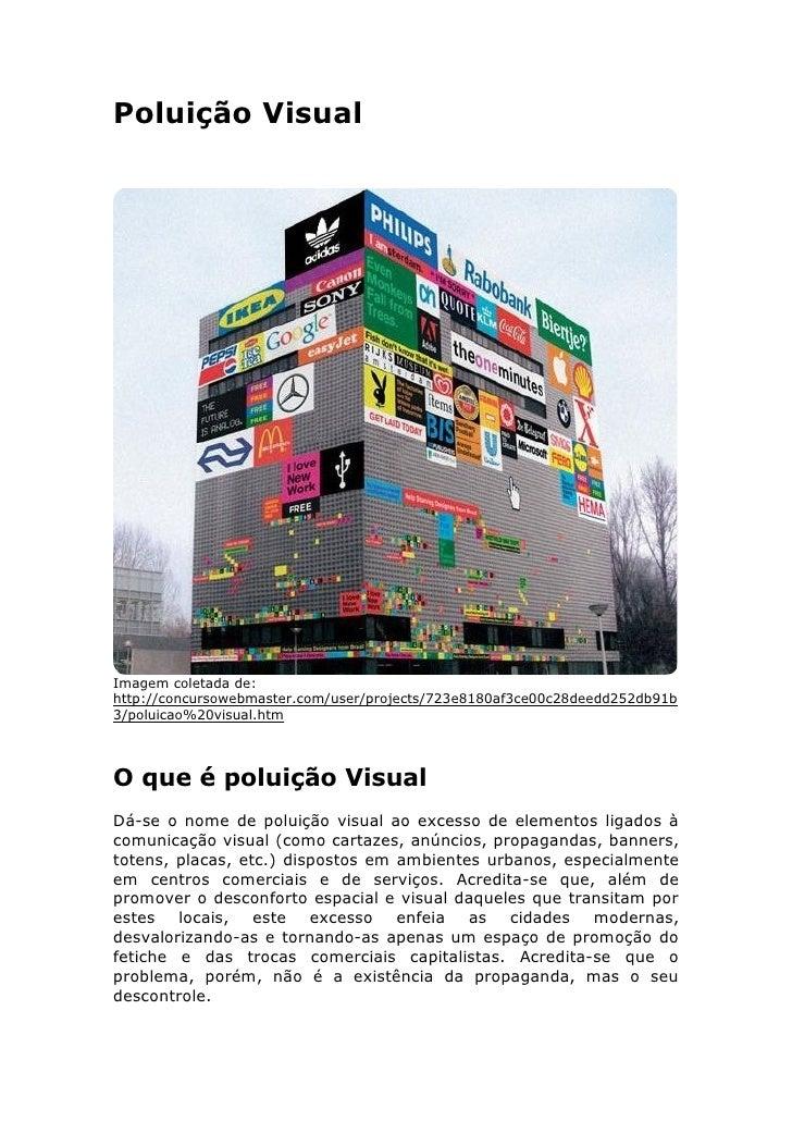 Poluição Visual     Imagem coletada de: http://concursowebmaster.com/user/projects/723e8180af3ce00c28deedd252db91b 3/polui...