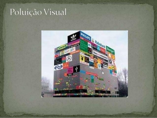  A grande quantidade de elementos destinados à comunicação visual, como       cartazes      publicitários, anúncios,     ...