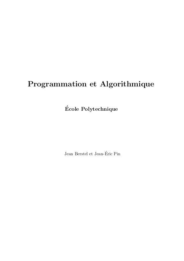 Programmation et Algorithmique        ´        Ecole Polytechnique                             ´        Jean Berstel et Je...