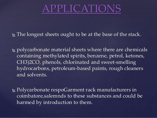  The longest sheets ought to be at the base of the stack.  polycarbonate material sheets where there are chemicals conta...