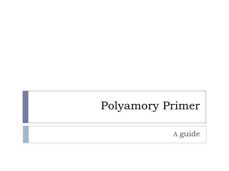 Polyamory Primer             A guide