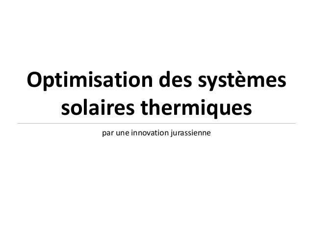 Optimisation des systèmes solaires thermiques par une innovation jurassienne