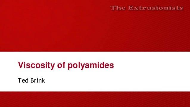 Viscosity of polyamides Ted Brink