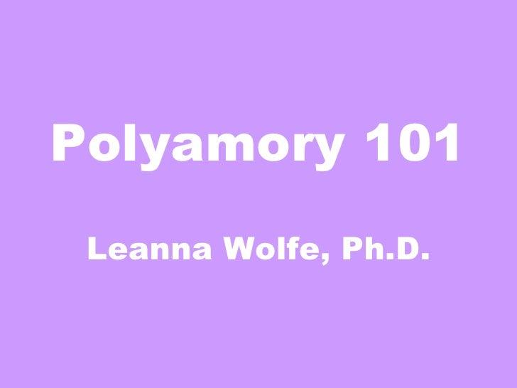 Polyamory 101 Leanna Wolfe, Ph.D.