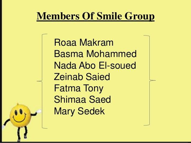 Members Of Smile Group   Roaa Makram   Basma Mohammed   Nada Abo El-soued   Zeinab Saied   Fatma Tony   Shimaa Saed   Mary...