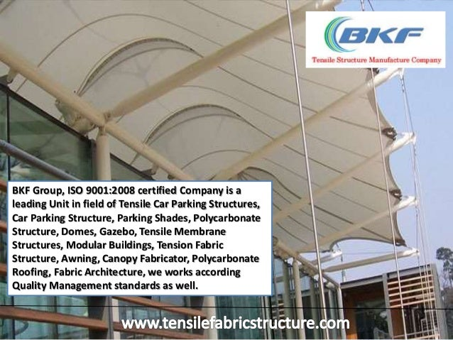 Tensile Canopy Structure Tensile Structure. BKF Group ISO 90012008 certified Company is a leading Unit in field of ... & Tensile Canopy Structure Tensile Structure
