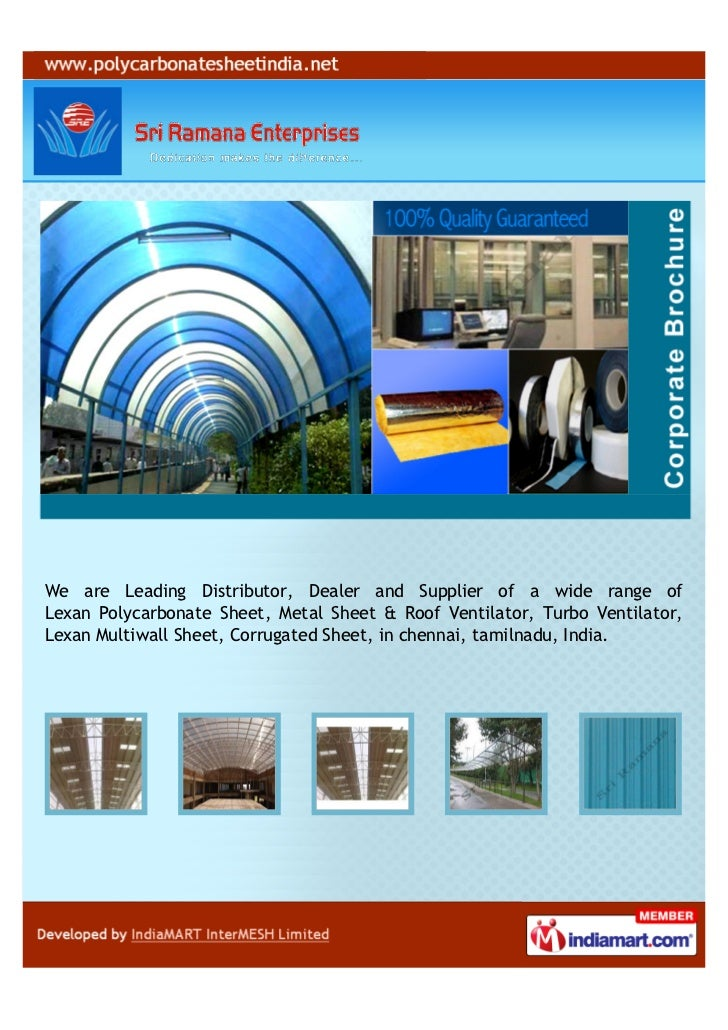 We are Leading Distributor, Dealer and Supplier of a wide range ofLexan Polycarbonate Sheet, Metal Sheet & Roof Ventilator...