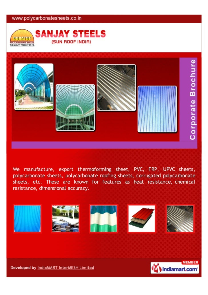 We manufacture, export thermoforming sheet, PVC, FRP, UPVC sheets,polycarbonate sheets, polycarbonate roofing sheets, corr...