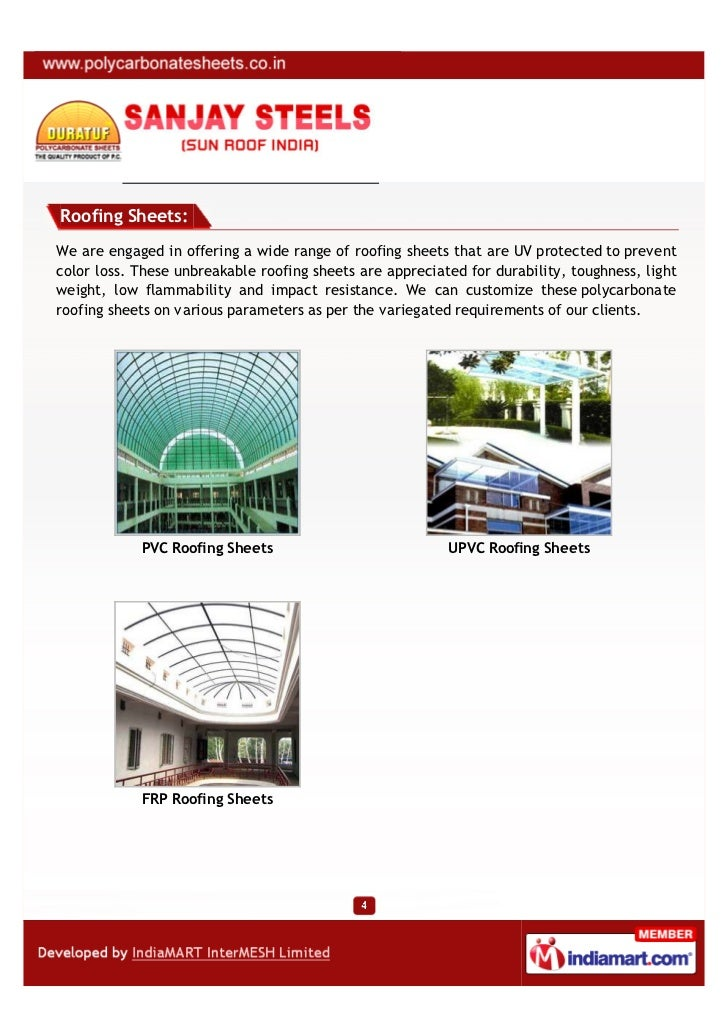 Roofing Sheets:We are engaged in offering a wide range of roofing sheets that are UV protected to preventcolor loss. These...