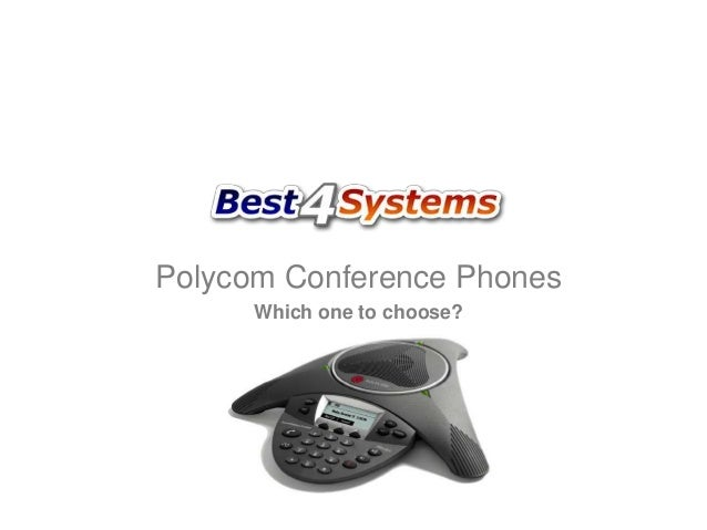 Polycom Conference Phones Which one to choose?