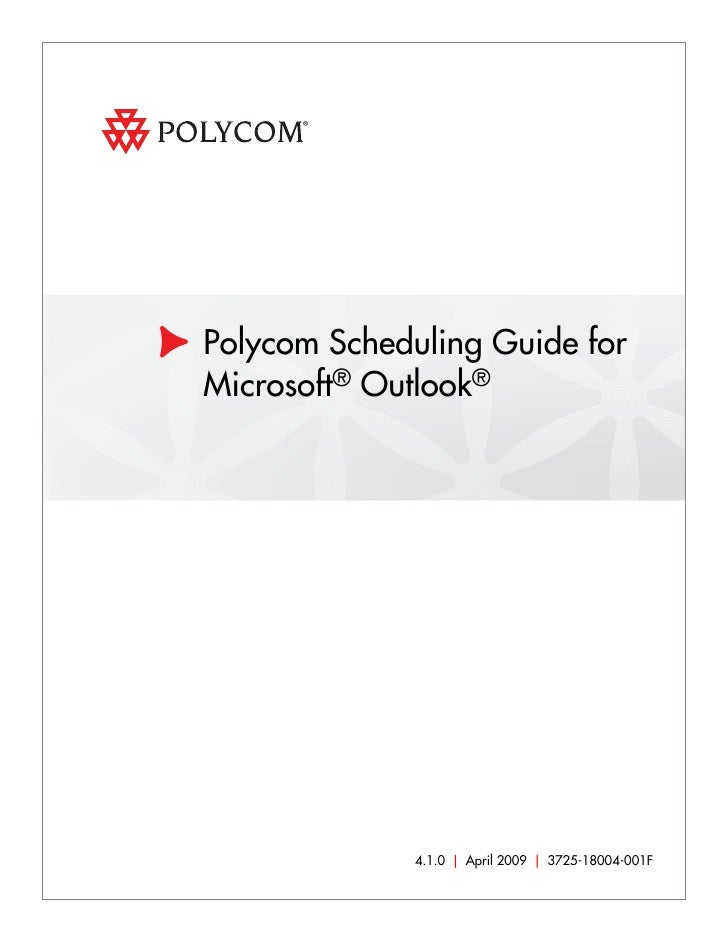 Polycom Scheduling Guide for Microsoft® Outlook®                  4.1.0 | April 2009 | 3725-18004-001F