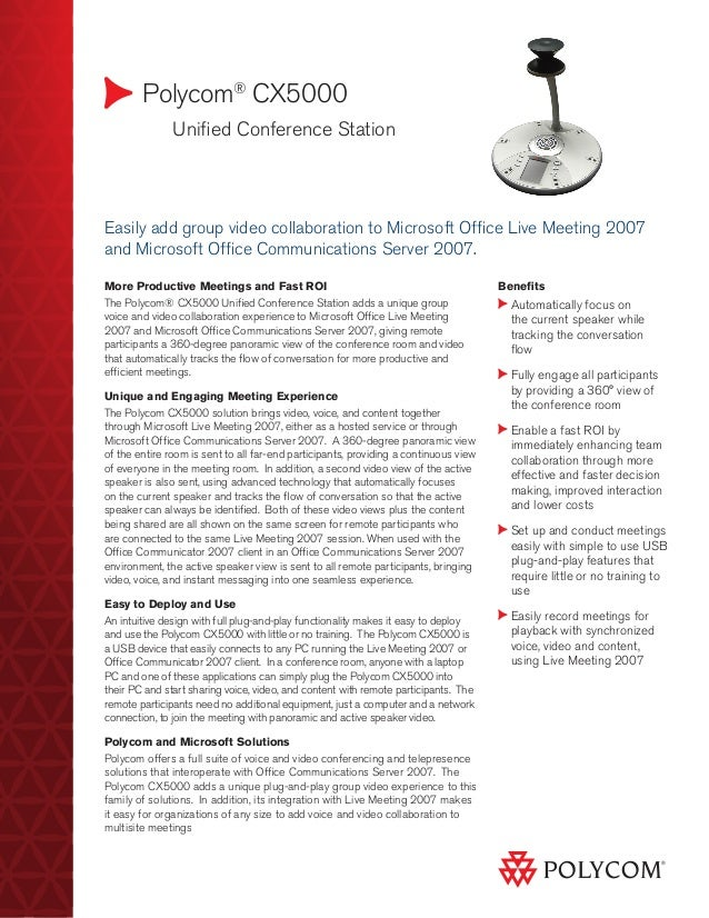 Polycom® CX5000  Unified Conference Station Benefits Automatically focus on the current speaker while tracking the conver...