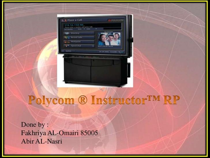 Done by :Fakhriya AL-Omairi 85005Abir AL-Nasri