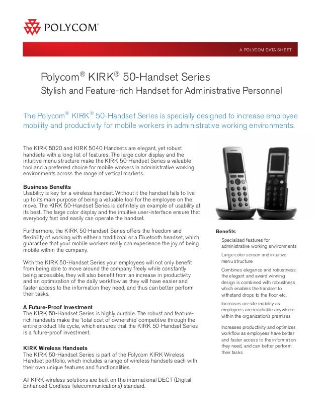 Polycom® KIRK® 50-Handset Series Stylish and Feature-rich Handset for Administrative Personnel Benefits Specialized featur...
