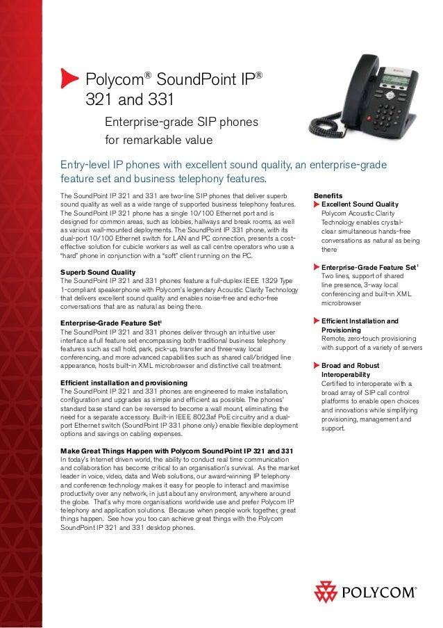 Polycom® SoundPoint IP® 321 and 331  Enterprise-grade SIP phones  for remarkable value Benefits Excellent Sound Quality ...
