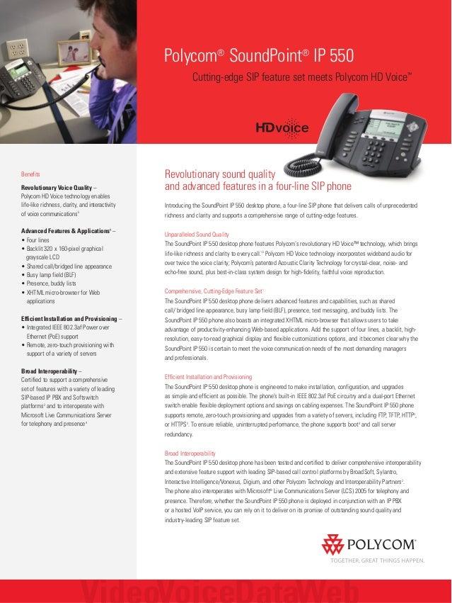 Polycom® SoundPoint® IP 550 Cutting-edge SIP feature set meets Polycom HD Voice™ Benefits Revolutionary Voice Quality – Po...