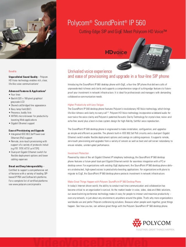 Polycom® SoundPoint® IP 560 Cutting-Edge SIP and GigE Meet Polycom HD Voice™ Benefits Unparalleled Sound Quality – Polycom...