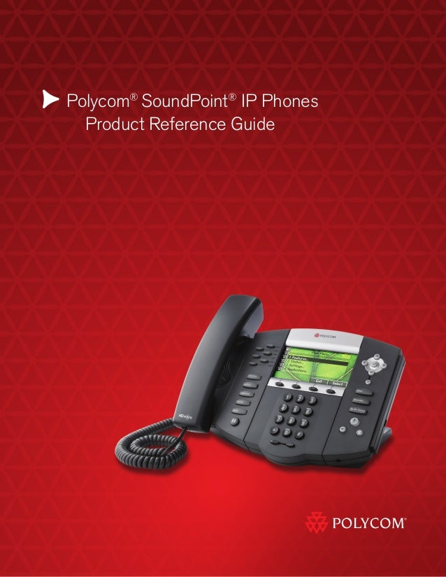 Polycom® SoundPoint® IP Phones 	 Product Reference Guide