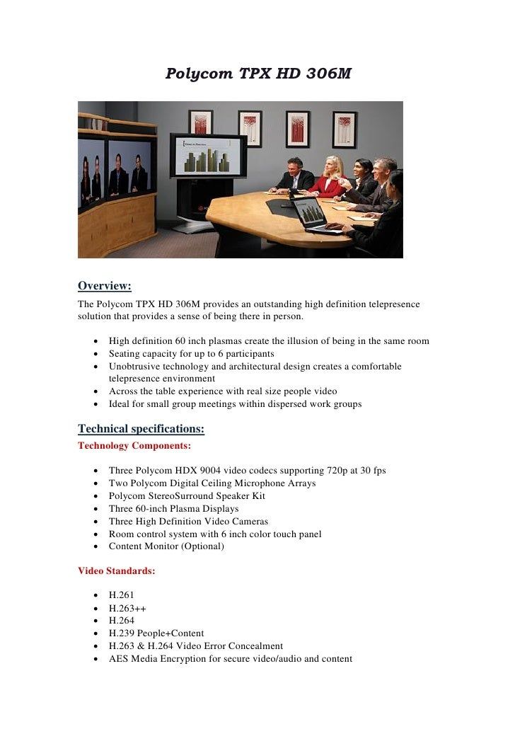Polycom TPX HD 306M     Overview: The Polycom TPX HD 306M provides an outstanding high definition telepresence solution th...