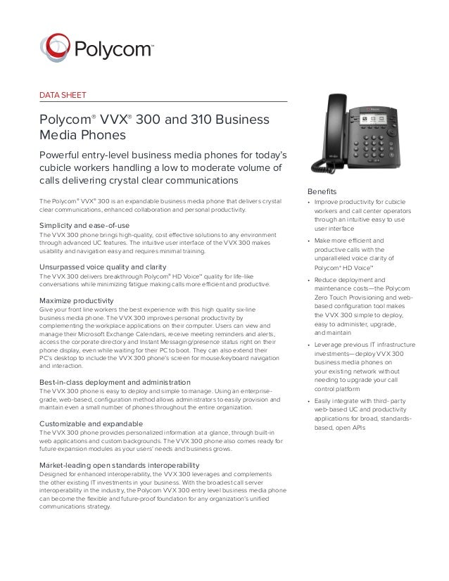 DATA SHEET Polycom® VVX® 300 and 310 Business Media Phones Powerful entry-level business media phones for today's cubicle ...