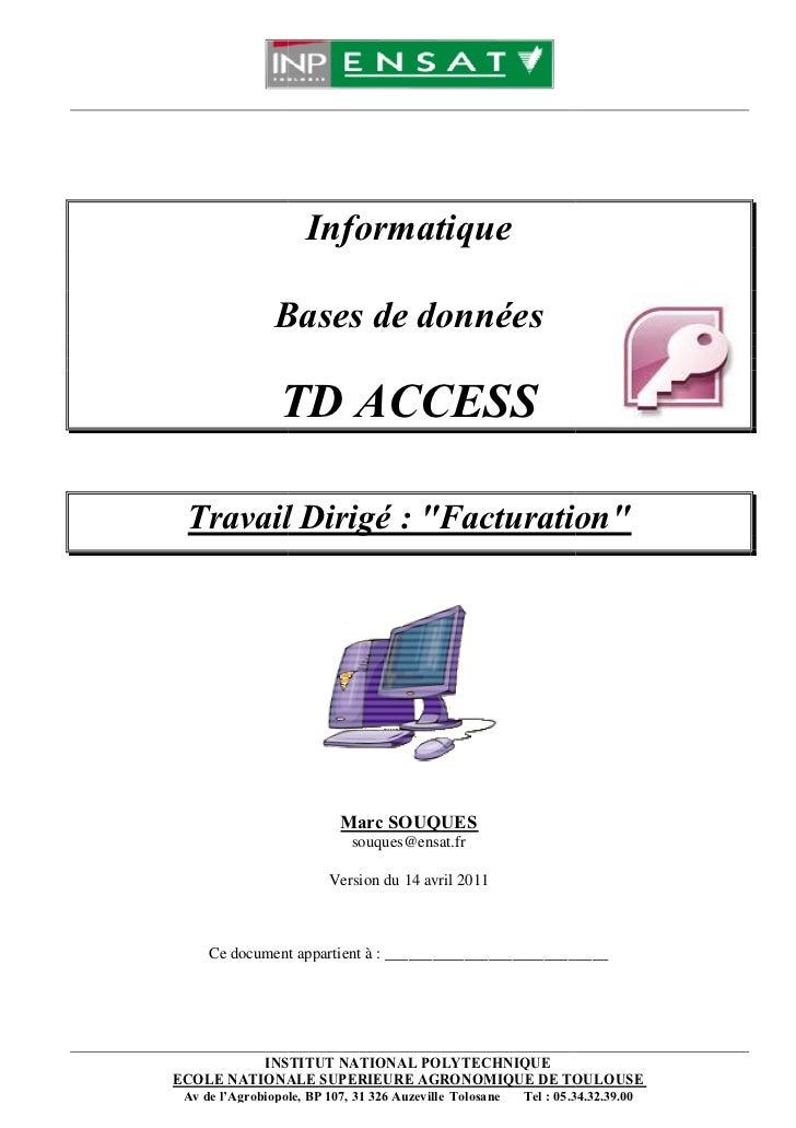 """Informatique                Bases de données                 TD ACCESS Travail Dirigé : """"Facturation                   Fac..."""