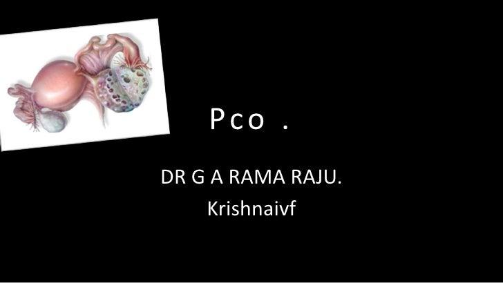 Pco . DR G A RAMA RAJU.     Krishnaivf