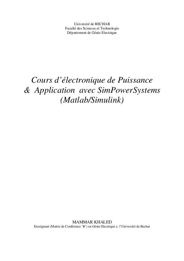 Université de BECHAR Faculté des Sciences et Technologie Département de Génie Electrique Cours d'électronique de Puissance...