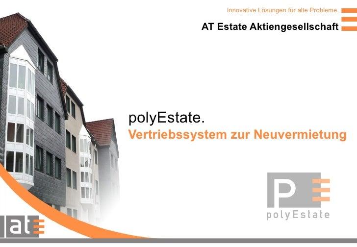 Vertriebssystem zur Neuvermietung AT Estate Aktiengesellschaft polyEstate. Innovative Lösungen für alte Probleme.