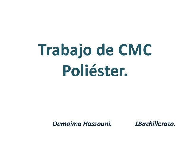 Trabajo de CMC Poliéster. Oumaima Hassouni. 1Bachillerato.