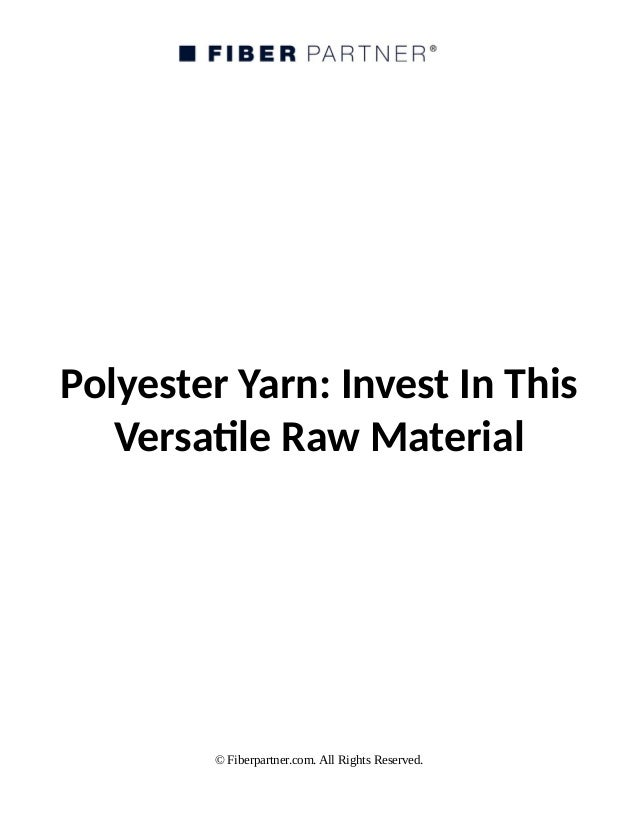 Polyester Yarn: Invest In This Versatile Raw Material © Fiberpartner.com. All Rights Reserved.