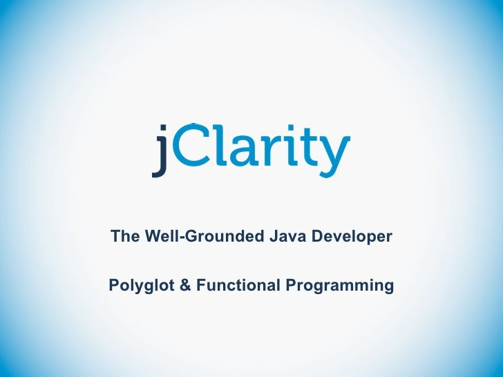 The Well-Grounded Java DeveloperPolyglot & Functional Programming