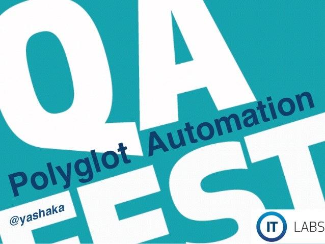Polyglot Automation @yashaka