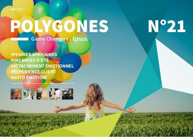 POLYGONES N°17 JANVIER 2017 POLYGONESGame Changers - #FLÉXIBILITÉ & TÉLÉTRAVAIL #RELATION À L'AUTRE #ETUDES QUALITATIVES #...