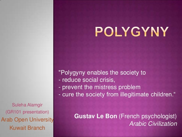 """Polygyny enables the society to                        - reduce social crisis,                        - prevent the mistr..."