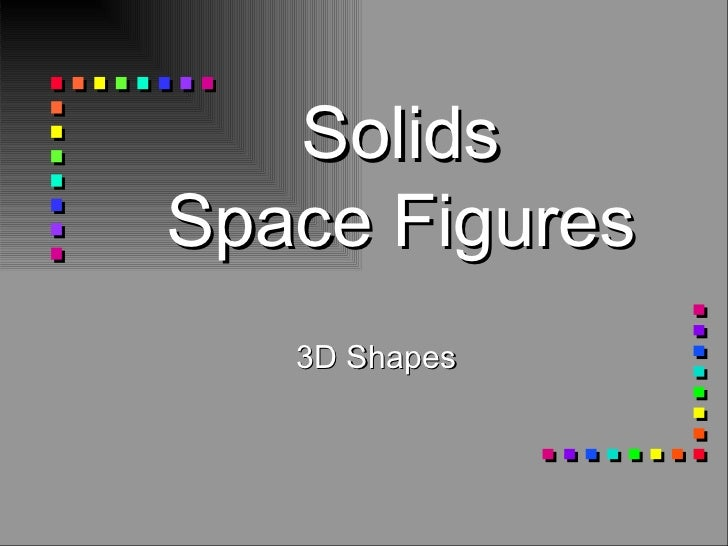 SolidsSpace Figures   3D Shapes
