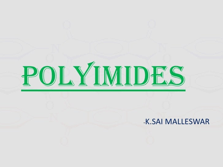 POLYIMIDES<br />-K.SAI MALLESWAR<br />
