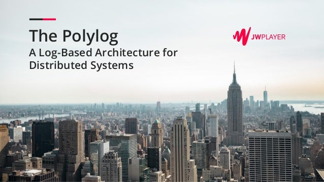 The Polylog A Log-Based Architecture for Distributed Systems