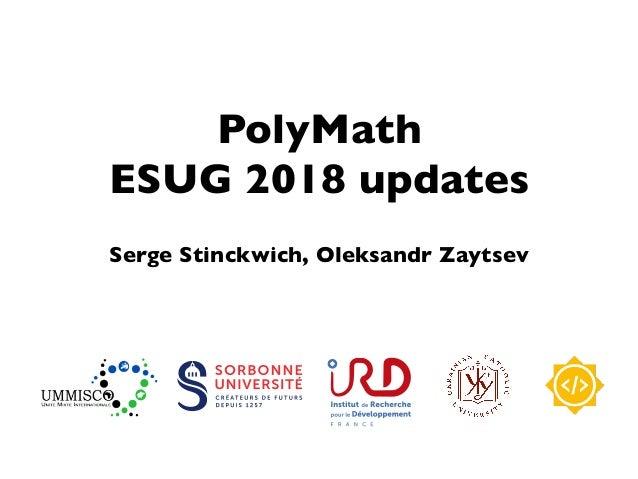 PolyMath ESUG 2018 updates Serge Stinckwich, Oleksandr Zaytsev le logotype : les différentes formes en couleur version ver...