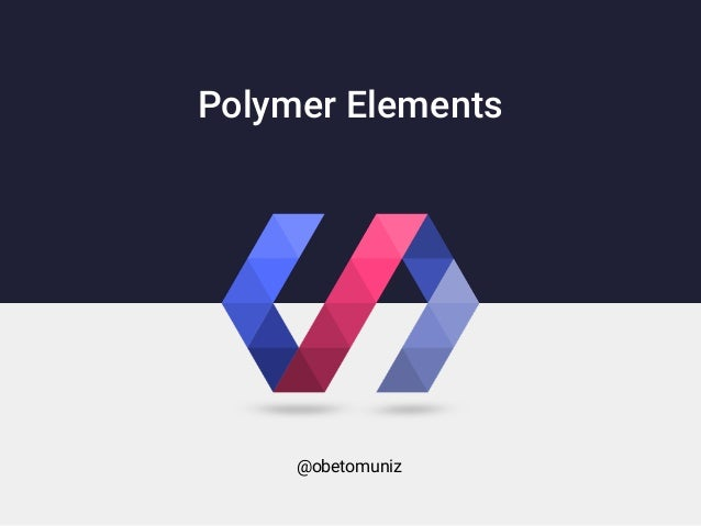 Polymer Elements @obetomuniz