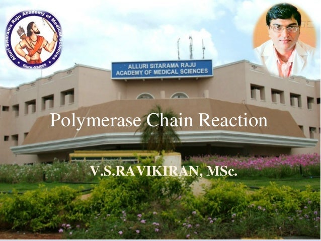 ©2001 Timothy G. Standish V.S.RAVIKIRAN, MSc. Polymerase Chain Reaction